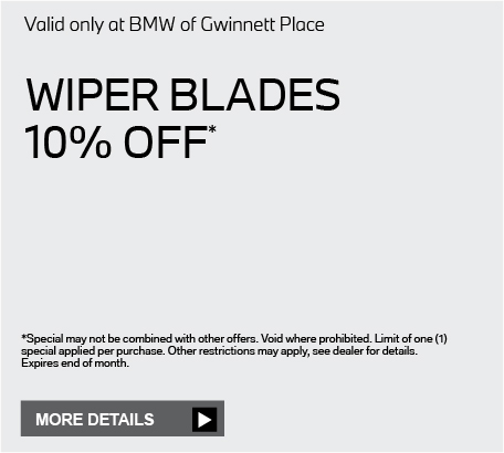 Valid only at BMW of Gwinnett Place. Wiper blades 10% Off. Click here for details.