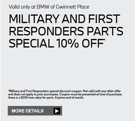 Valid only at BMW of Gwinnett Place. Military and first responders parts special 105 off. Click here for details.