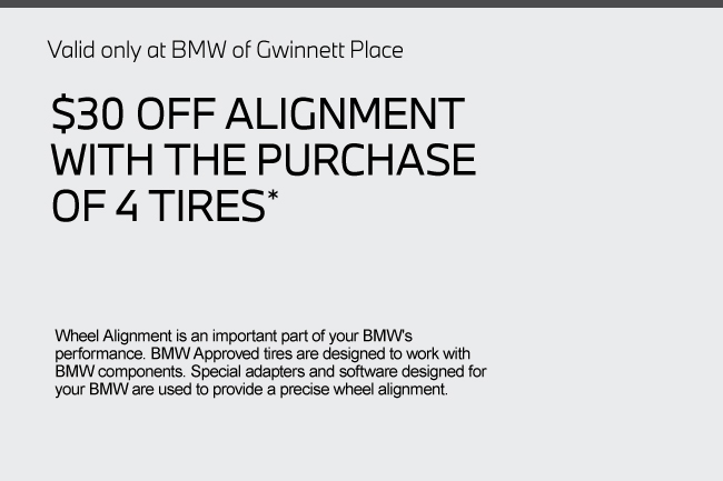 Valid only at BMW of Gwinnett Place. Same Day Maintenance Appointments Available.