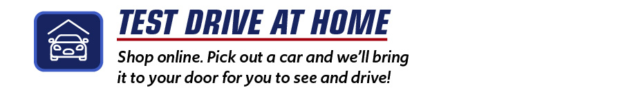 Test Drive at Home - Shop online. Pick out a car and we'll bring it to your door
