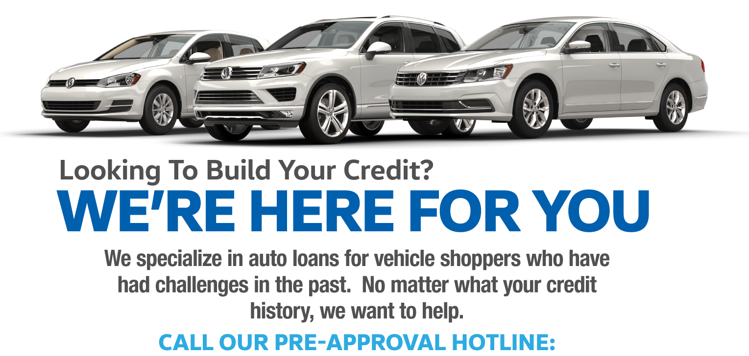 Looking to build your credit? We're here for you. Call our pre-approval hotline: 844-213-4980