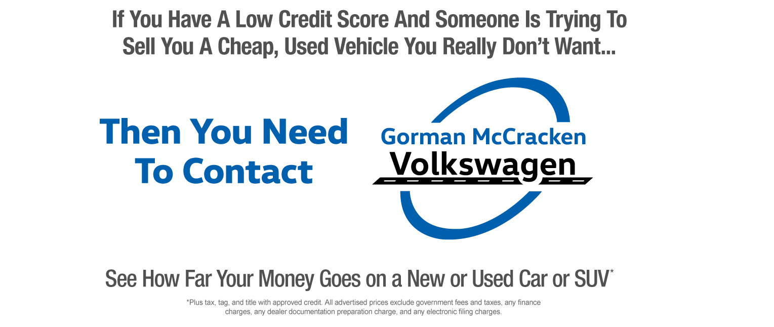 Contact Gorman McCracken Volkswagen to See How Far Your Money Goes On a New or Used Car or SUV*