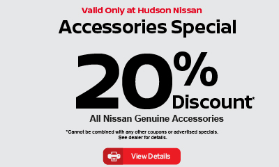 Valid only at Hudson Nissan Accessories Special 10% Discount on all Nissan Genuine Accessories. Click for details.