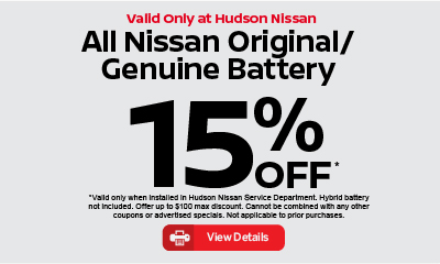 Valid only at Hudson Nissan Battery Special Hybrid Battery not included 15% off. Click for details.