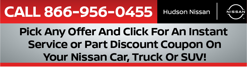 Call 866-594-7389. Pick any offer and  click for an instant service or part discount coupon on your Nissan car, truck or SUV!