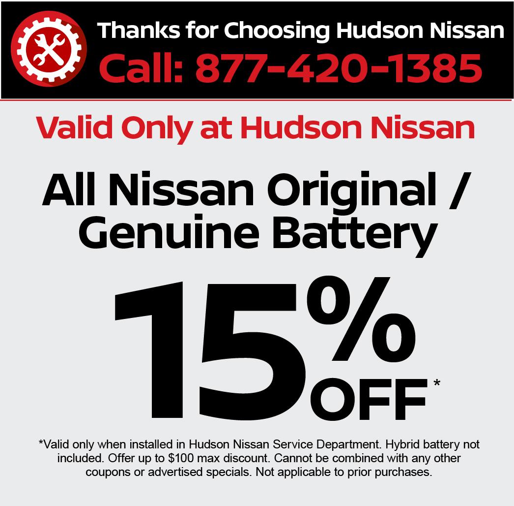 Valid only at Hudson Nissan All Nissan Genuine /  Original Battery 15% Off.