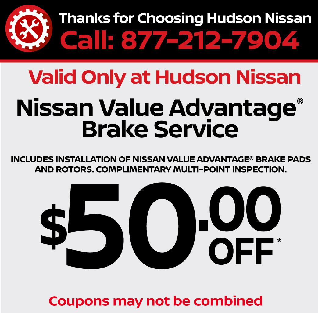 Valid only at Hudson Nissan Nissan Value Advantage Brake Service. $20 off.