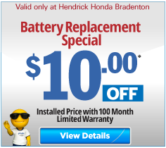 Valid only at Hendrick Honda Bradenton Battery Replacement special $10 off. Click for more details.