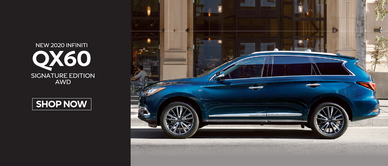New 2020 INFINITI QX60 Pure AWD Lease for only $399 a mo. for 39 mos.* $5099 due at signing. Click here to begin shopping.