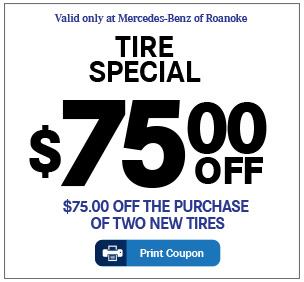 Valid only at Mercedes-Benz of Roanoke. Tire Special-$75.00 OFF. $75.00 off the purchase of two new tires. Print Coupon