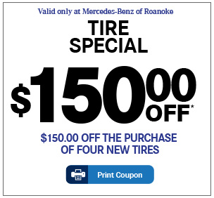 Valid only at Mercedes-Benz of Roanoke. Tire Special-$75.00 OFF. $150.00 off the purchase of four new tires. Print Coupon