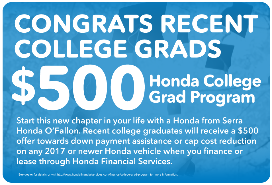 Enjoy the benefits of being a recent College Grad with the $500 Honda College Grad Program.
