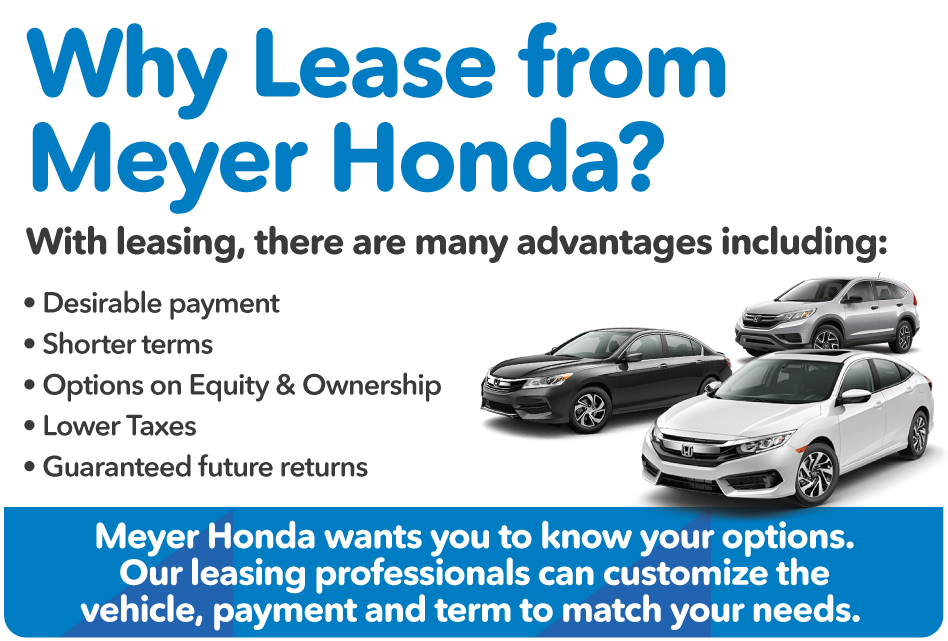 Why Lease From Meyer Honda? See What The Advantages Are Here.