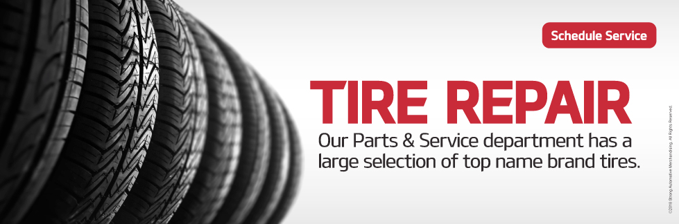 Tire Repair.Our Parts & Service department has alarge selection of top name brand tires.
