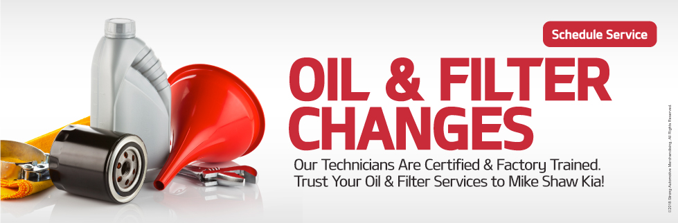 Oil and Flter Changes.Our Technicians Are Certified & Factory Trained. Trust Your Oil & Filter Services to Mike Shaw Kia!
