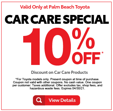 Valid only at Palm Beach ToyotaCar Care Special 10% off Discount on Car Care Products.  Click for details.