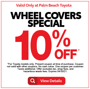 Valid only at Palm Beach ToyotaWheel Covers Special 10% Off. Click for details.