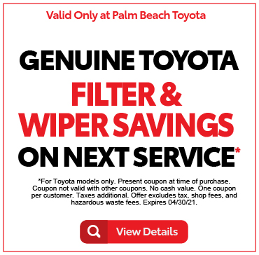 Valid only at Palm Beach ToyotaGenuine Toyota Filter and Wiper Savings on Next Service. Click for details.