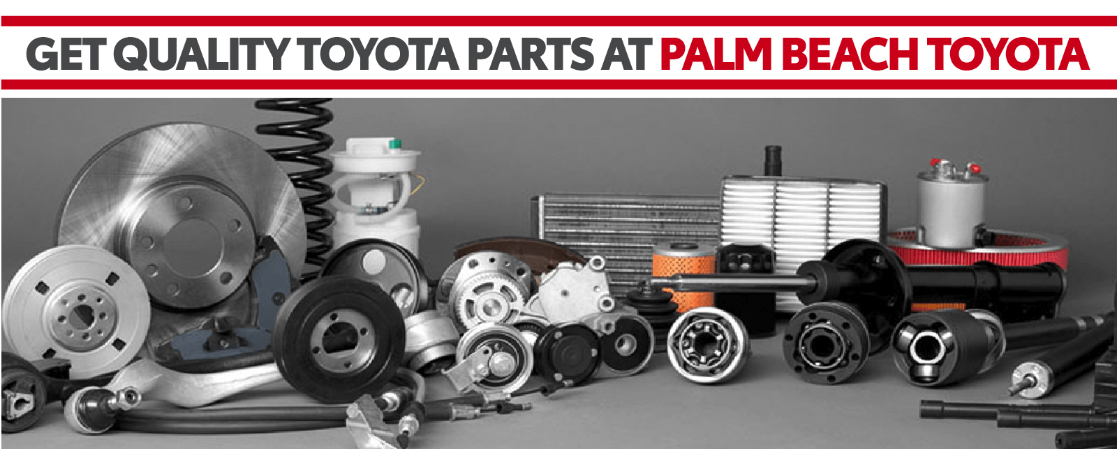PARTS SPECIALS Pick any offer and click for an instant parts discount coupon on your Toyota car, truck, or SUV.Complimentary services for EVERY service visit! Only at Palm Beach Toyota!