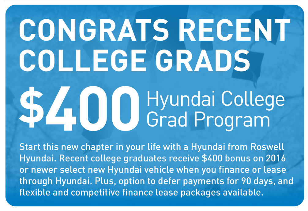 Congrats Recent College Grads. Receive $500 with the Hyundai College Grad Program.
