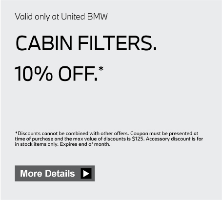 Valid only at United BMW. Cabin Filters 10% Off. Click here for details.
