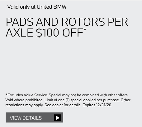 Valid only at United BMW: PADS AND ROTORS PER AXLE $100 OFF*. Get details here.