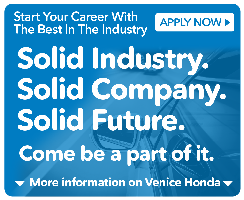 Start your Career with the best in the industry at Venice Honda.