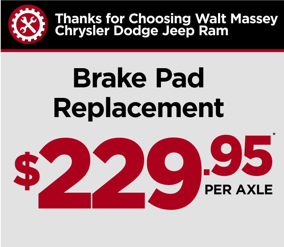 Brake Pad Replacement $129.99 at Walt Massey CDJR
