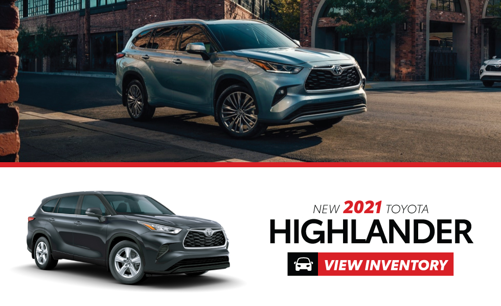 New 2021 Toyota Highlander - Act Now - Get $1,500 customer cash on hybrids or $1,000 customer cash on gas